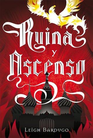 Ruina y ascenso (Grisha, #3)