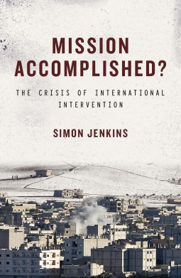 Mission Accomplished? by Simon Jenkins