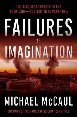 Failures of Imagination by Michael McCaul