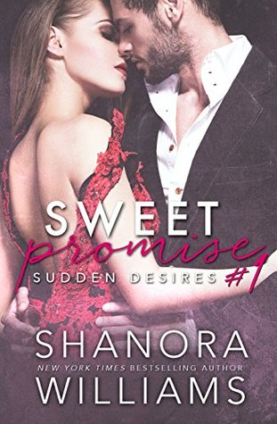 Sudden Desires Sweet Promise #1 (Sweet Promise Series) by Shanora Williams