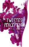 Twisted Perception (Flawed, #2)