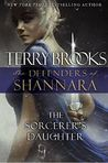 The Sorcerer's Daughter (The Defenders of Shannara, #3)