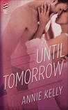 Until Tomorrow (Flirting With Trouble, #2)