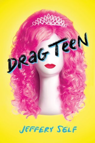 3 Reasons To Read… Drag Teen by Jeffery Self