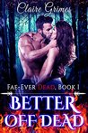 Better Off Dead: An Urban Fantasy Vampire and Fae Romance (Book 1) (Fae-Ever Dead)