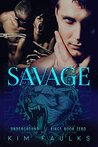Savage (Underground Kings #0)