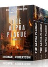 The Alpha Plague - Books 1 - 3: A Post-Apocalyptic Action Thriller