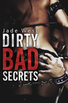 Dirty Bad Secrets (Dirty Bad, #4)