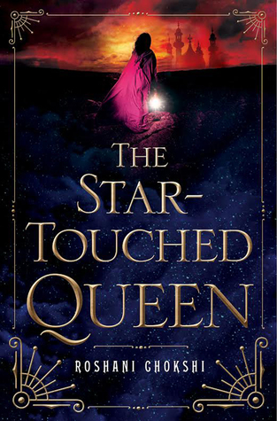 The Star-Touched Queen by Roshani Chokshi | Review