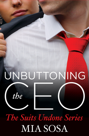 Unbuttoning the CEO by Mia Sosa