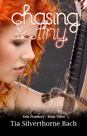 Chasing Destiny by Tia Silverthorne Bach