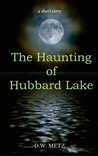 The Haunting of Hubbard Lake