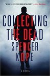 Collecting the Dead: A Novel