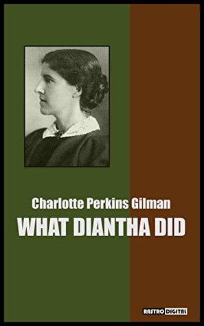 what diantha did gilman charlotte perkins