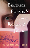 Beatrice Bunson's Guide to Romeo and Juliet: A Novel