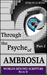 Through the Psyche of Ambrosia Part II