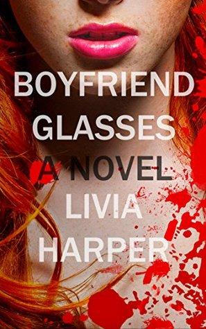 Boyfriend Glasses (Greta Bell Psychological Thriller Book 1)