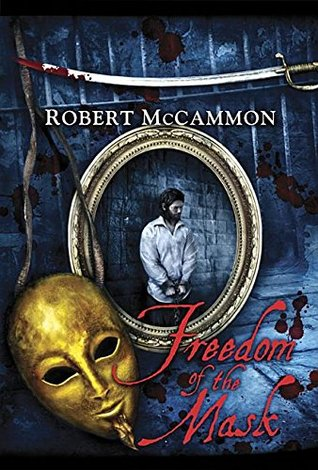 Freedom of the Mask by Robert McCammon