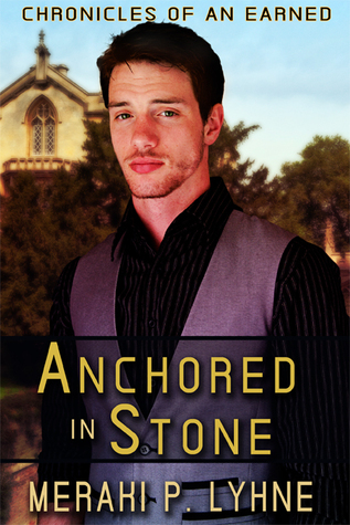 Book Review:  Anchored in Stone (Chronicles of an Earned #1) by Meraki P. Lyhne