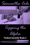 Topping the Alpha (Trident Security Book 4)