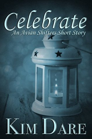 Short Story Review: Celebrate (Avian Shifters #1.5) by Kim Dare