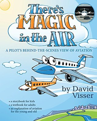 There's Magic In The Air: A Pilot's Behind-The-Scenes View of Aviation