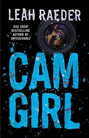 Cam Girl by Leah Raeder, Elliot Wake