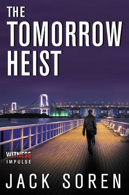 The Tomorrow Heist by Jack Soren