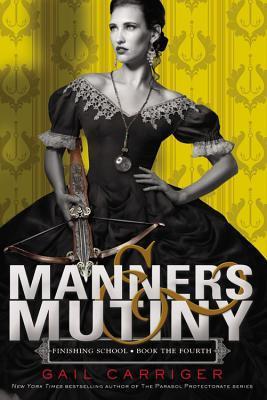 Manners & Mutiny (Finishing School, #4)