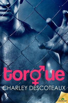 {Review} Torque by Charley Descoteaux