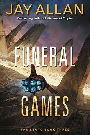 Funeral Games (Far Stars #3) - Jay Allan