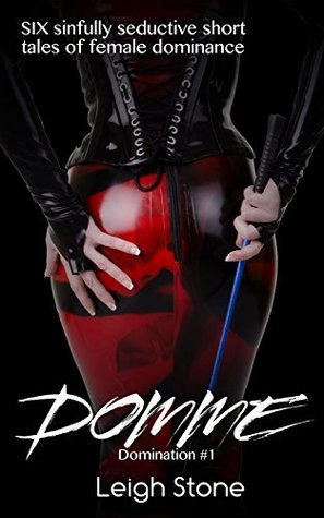 Domme (Domination #1) by Leigh Stone