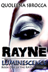 Rayne: Luminescence (Rayne Trilogy, #1)