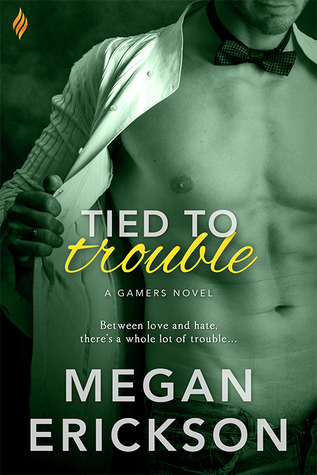 #Review: Tied to Trouble (Gamers #3) by @MeganErickson_ #Giveaway