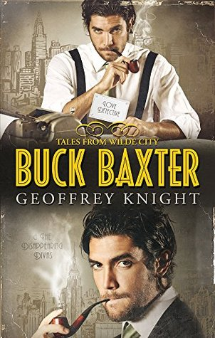 Book Review: Buck Baxter, Love Detective/Buck Baxter and the Disappearing Divas (The Buck Baxter Mysteries) by Geoffrey Knight