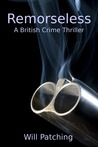 Remorseless: A British Crime Thriller (Doc Powers & D.I. Carver Investigate, #1)