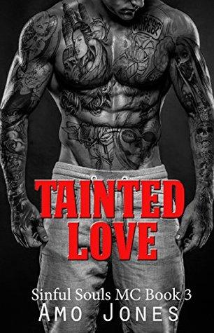 Tainted Love (Sinful Souls MC, #3) by Amo Jones