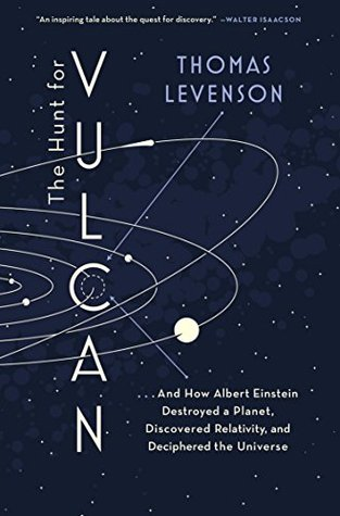 ...And How Albert Einstein Destroyed a Planet, Discovered Relativity, and Deciphered the Universe - Thomas Levenson