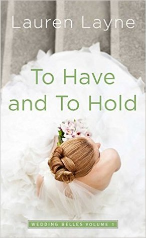 {Review} To Have and to Hold by Lauren Layne
