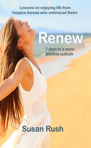Renew   7 days to a more positive outlook by Susan   Rush