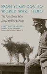 From Stray Dog to World War I Hero: The Paris Terrier Who Joined the First Division