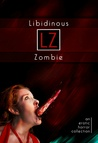 Libidinous Zombie: An Erotic Horror Collection