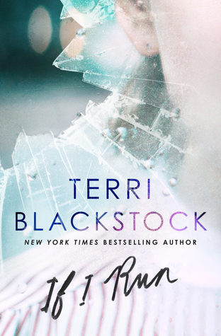 If I Run {Terri Blackstock}