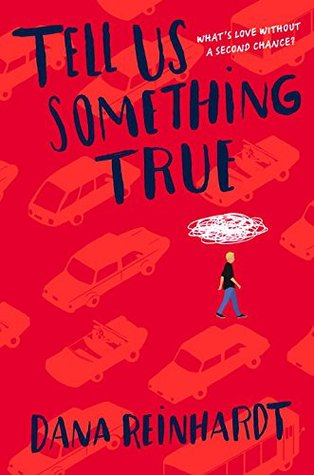 ARC Review: 5 stars to Tell Us Something True by Dana Reinhardt