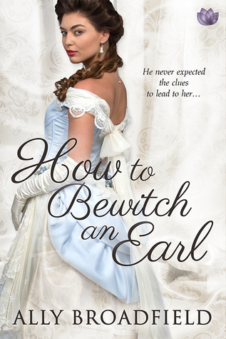 How to Bewitch an Earl by Ally Broadfield