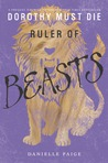 Ruler of Beasts (Dorothy Must Die, #0.6)