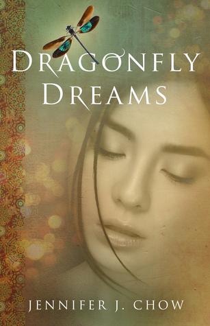 Dragonfly Dreams by Jennifer J. Chow
