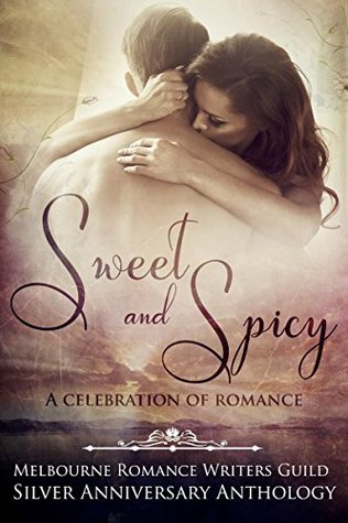 Sweet and Spicy by Melbourne Romance Writers G...