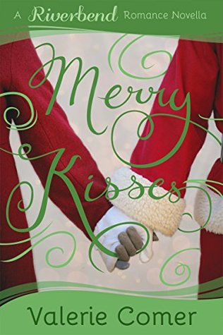 Merry Kisses (Riverbend Romance Novella #5)