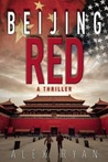 Beijing Red: A Thriller